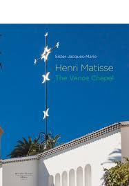 la chapelle de la. E-book - Henri Matisse, La Chapelle De Vence / Soeur Jacques-Marie English Edition