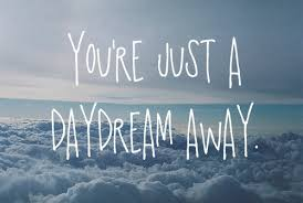 It Was Just A Dream Quotes Best of Daydream Away Dream It Wish It Do It Pinterest Daydream