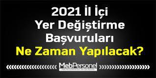 2021 İl İçi Yer Değiştirme Başvuruları Ne Zaman Yapılacak?