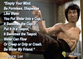 Bruce Lee Water Quote Impressive Be Water My Friend Bruce Lee Quote