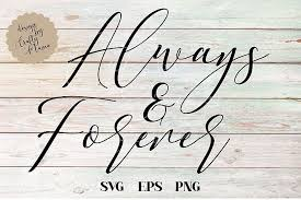 These commercial use svg designs are perfect for women whether you're looking for funny t shirts or the perfect vinyl mug decal! Always And Forever Svg Sublimation Love Always Always And Forever Svg Love Always