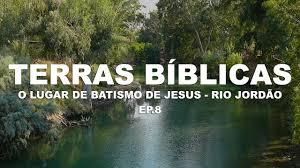 Resultado de imagem para imagens do local onde jesus foi batizado
