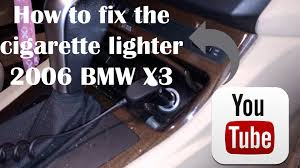 how to fix the cigarette lighter 2006 bmw x3 youtube Bmw X3 Fuse Box Bmw X3 Fuse Box #68 bmw x3 fuse box diagram