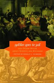 galileo goes to jail and other myths about science and religion galileo goes to jail and other myths about science and religion ronald l numbers 9780674057418 com books
