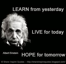 Albert Einstein Famous Quotes Delectable LEARN From Yesterday LIVE For Today HOPE For Tomorrow Albert