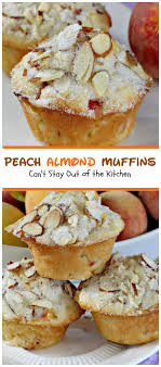 Peach Kitchen Peach Almond Muffins Cant Stay Out Of The Kitchen