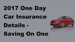 2017 one day car insurance details saving on one day car