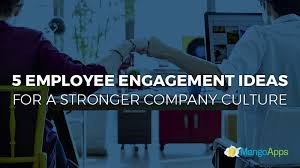5 Employee Engagement Ideas For A Stronger Company