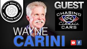 Talking About Cars Ep Wayne Carini Of Chasing Classic Cars