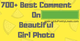 700+ Best Comment On Beautiful Girl Photo For FB or Instagram 2019