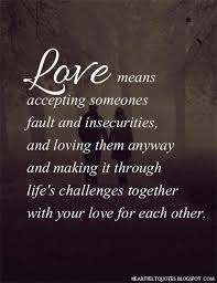 Love Quotes Heartfelt Quotes Love Means Accepting Some Flickr Cool Love Quotes Love Anyway
