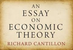 an essay on economic theory institute an essay on economic theory by richard cantillon