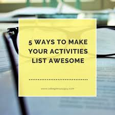 ways to make your activities list awesome college essay guy  5 ways to make your activities list awesome