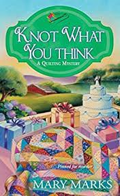 Knot What You Think (A Quilting Mystery Series #5)   Cozy ... & Knot What You Think (A Quilting Mystery Series #5) Adamdwight.com