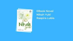 Apa yang terjadi setelah pernikahannya dengan ayuna? Download Novel Nikah Yuk Karya Raspira Lubis Pdf Semua Ebook