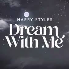 Harry Styles - Dream With Me