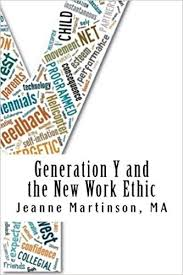 Generation Y Work Ethic Generation Y And The New Work Ethic Amazon Co Uk Jeanne