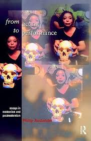 from acting to performance essays in modernism and postmodernism  1000541