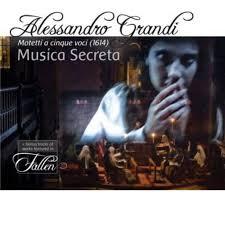 """Alessandro Grandi: Motetti a cinque voci (1614) - Works featured in  """"Fallen""""   Musica Secreta"""