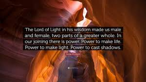 """Quotes About Wisdom Extraordinary George RR Martin Quote """"The Lord Of Light In His Wisdom Made Us"""