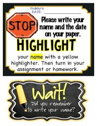 this is a great mini poster to remind your students to write their  this is a great mini poster to remind your students to write their and date on their assignments this will eliminate paper no or da