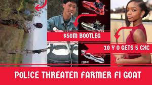 P0L!C3 THR3@TENS To K!(( Farmer Over GOAT + C0P$ SEIZE $50 Million Chinese  BOOTLEG Goods - YouTube