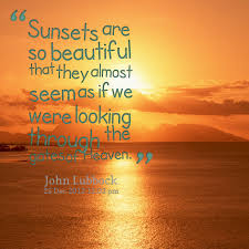 Quotes About Beautiful Sunsets Best Of Sunrise And Sunset Quotes