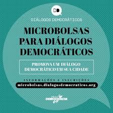 Resultado de imagem para diálogos pela democracia microbolsas