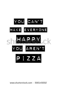 Pizza Quotes Unique Calligraphy Inspirational Quote About Pizza Pizza Stock Vector
