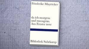 Yröcker has died ''the author friederike mayröcker has died at the age of 96.'' @germanatpompey announced the passing of mayröcker on social media on 4th, june 2021. Da Ich Morgens Und Moosgrun Ans Fenster Trete Von Friederike Mayrocker Ndr De Kultur Buch
