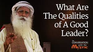 what are the qualities of a good leader vinita bali  what are the qualities of a good leader vinita bali sadhguru