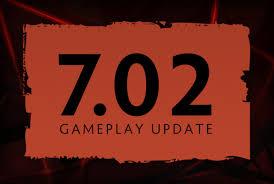 7 02 gameplay update dota 2