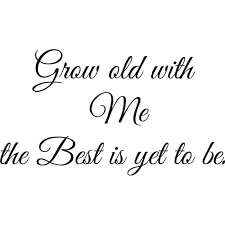 Wall Art Quotes Delectable Shop Design On Style 'Grow Old With Me' Vinyl Wall Art Quote Free