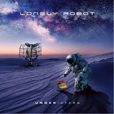 <b>Lonely Robot</b> - '<b>Under</b> Stars' (Album Review) - The Prog Report