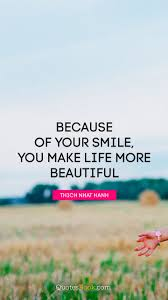 Beautiful Quote Pic Best of Because Of Your Smile You Make Life More Beautiful Quote By