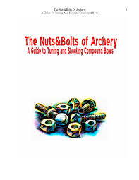 The Nuts Bolts Of Archery A Guide To Tuning And Shooting