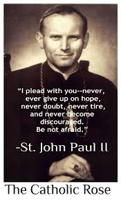 Pope John Paul Ii Quotes Awesome I Plead With Younever Ever Give Up On Hope Never Doubt Never