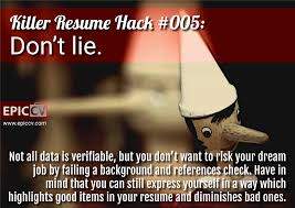 When You Lie On Your Resume Killer Resume Hacks 59
