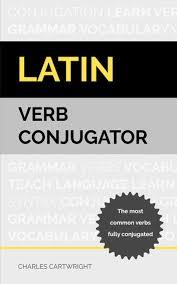 Latin Verb Conjugation Chart Latin Verb Conjugator