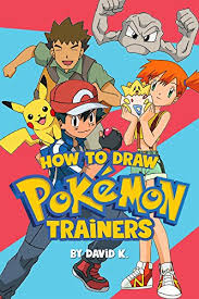 how to draw pokemon trainers the step by step pokemon trainers drawing book