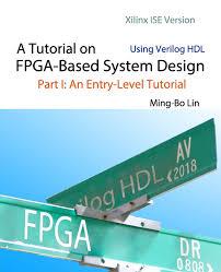 Digital Design Using Verilog Hdl A Tutorial On Fpga Based System Design Using Verilog Hdl