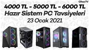 4000 TL 5000 TL 6000 TL Hazır Sistem PC Tavsiyeleri (23 Ocak 2021) - YouTube