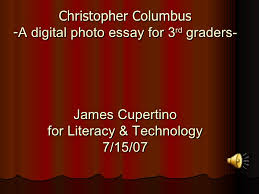 james littech ha christopher columbus christopher columbus a digital photo essay for 3 rd graders james cupertino for literacy