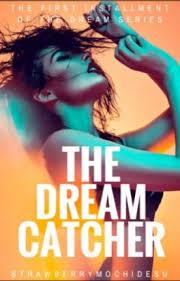Dream Catcher Novel The Dream Catcher Book One of the Dream Series SeoYoung Wattpad 64