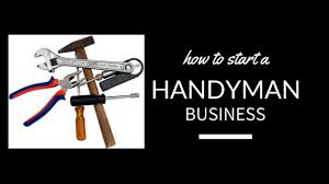 handyman business how to start a handyman business my next business idea