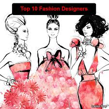 Top 10 Fashion Designers in the World