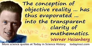 Werner Heisenberg Quotes - 42 Science Quotes - Dictionary of Science  Quotations and Scientist Quotes