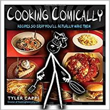 Cooking Comically Recipes So Easy You Ll Actually Make Them