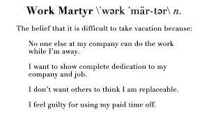 the work martyr s cautionary tale how the millennial experience this point of view is dissonant from the traditional american work ethic so what defines a work martyr