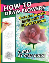 step drawing book for drawing flowers